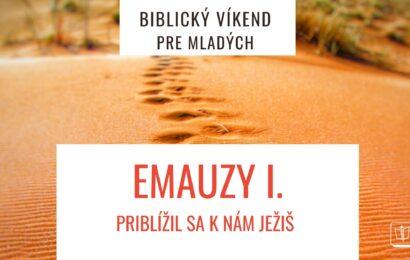 Biblický víkend pre mladých Emauzy I. (Priblížil sa k nám Ježiš)